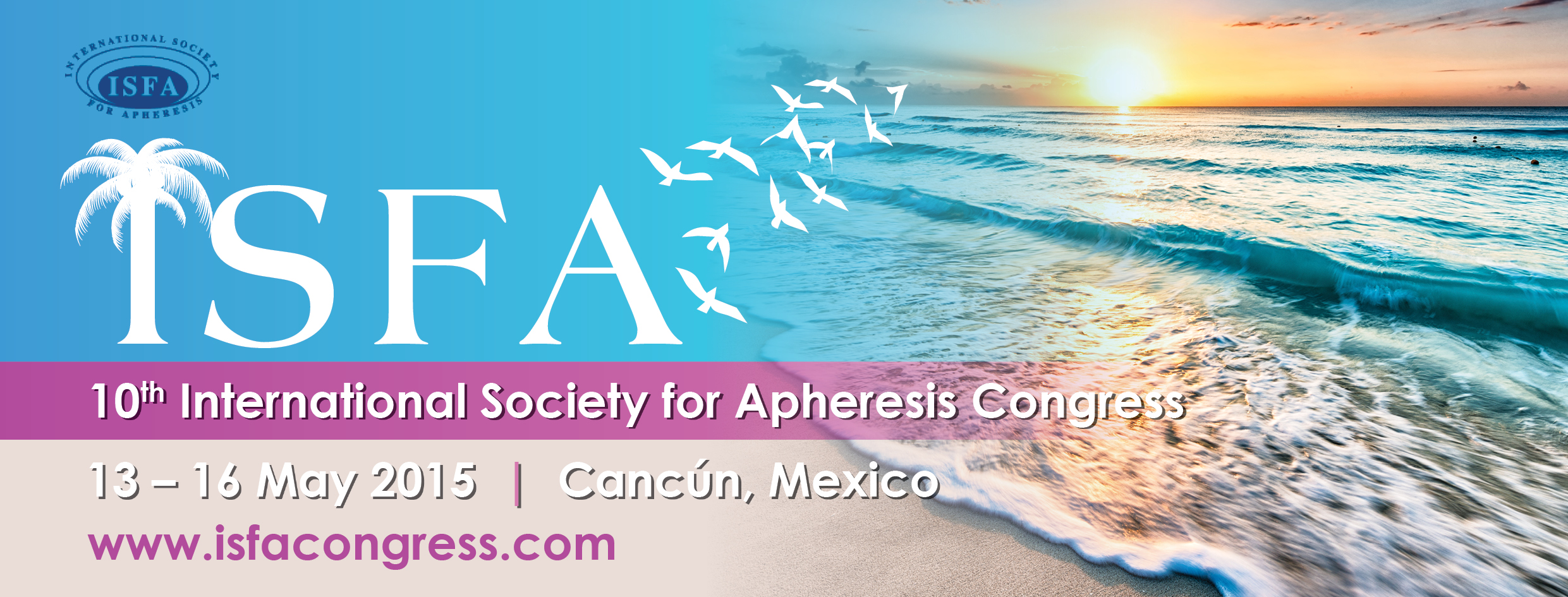 10th International Society for Apheresis Congress (ISFA 2015)